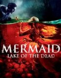 Mermaid The Lake of the Dead