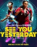 See You Yesterday 2019